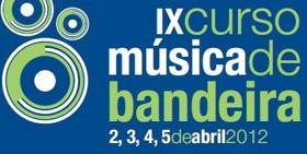 IX Curso de Música de Bandeira – Abril 2012